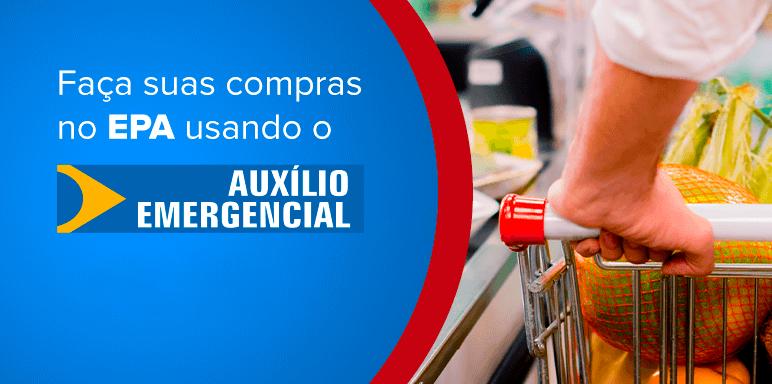 Auxílio emergencial: saiba como utilizar o benefício no EPA supermercados